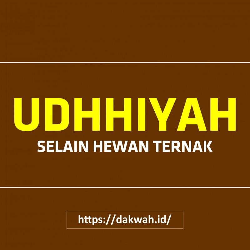 Qurban Idul Adha (Udhhiyah) Selain Hewan Ternak